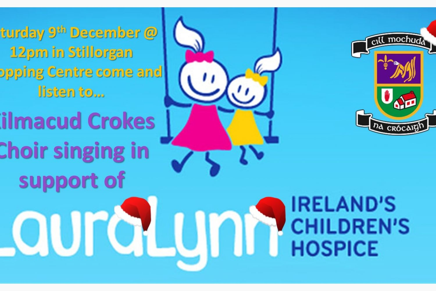 Kilmacud CRokes Choir Supporting Laura Lynn - Saturday December 9th Stillorgan Shopping Center at 12 noon