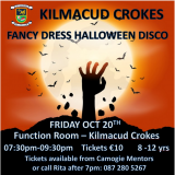 FANCY DRESS HALLOWEEN DISCO  - FRIDAY OCT 20TH Function Room – Kilmacud Crokes   07:30pm-09:30pm  8-12 year olds