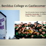 St. Benildus College V Castlecomer CS  March 1st 1.30pm in Hawkfield, Newbridge, Co. Kildare.