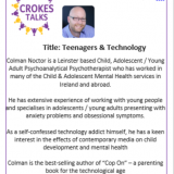 Teenagers & Technology    Thursday March 21st 8pm Colman Noctor MSc PG Dip RPN,ICP