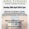 All In An April Evening  Choir Presentation Featuring Kilmacud Crokes Choir  Sunday April 28th 7pm Kilmacud Parish Church